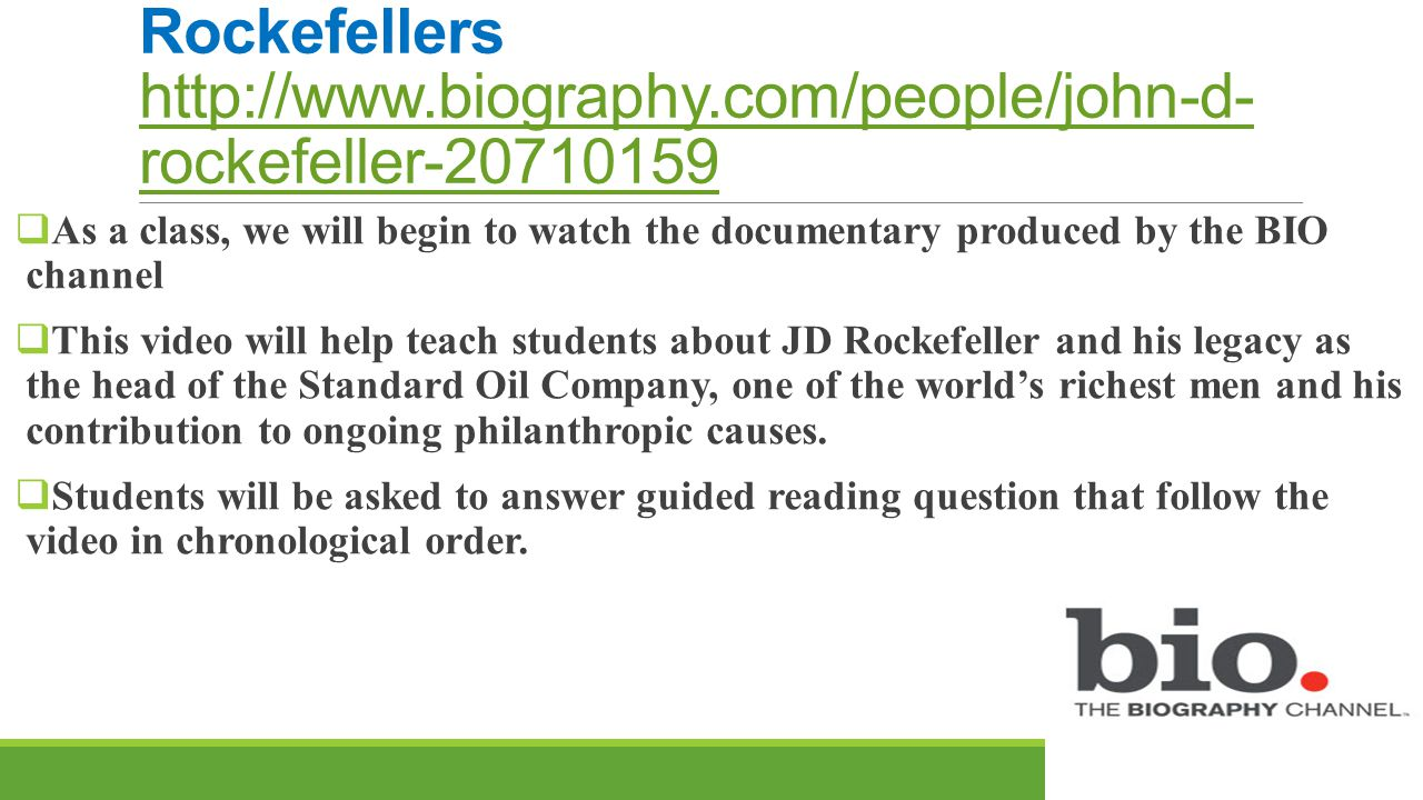 Recapping Today  With about 10 minutes left in class, teacher will stop the video and ask students to recall 3 main ideas they've learned or can recall about Rockefeller and the Standard Oil Company.