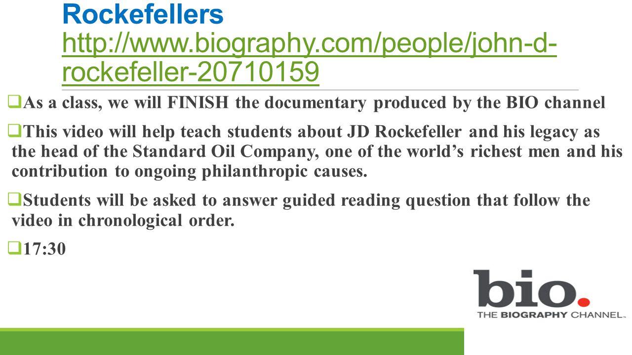 BIGOGRAPHY VIDEO: The Rockefellers http://www.biography.com/people/john-d- rockefeller-20710159 http://www.biography.com/people/john-d- rockefeller-20