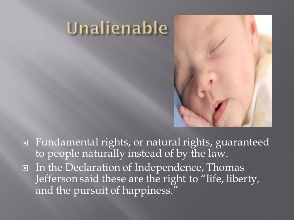  Fundamental rights, or natural rights, guaranteed to people naturally instead of by the law.