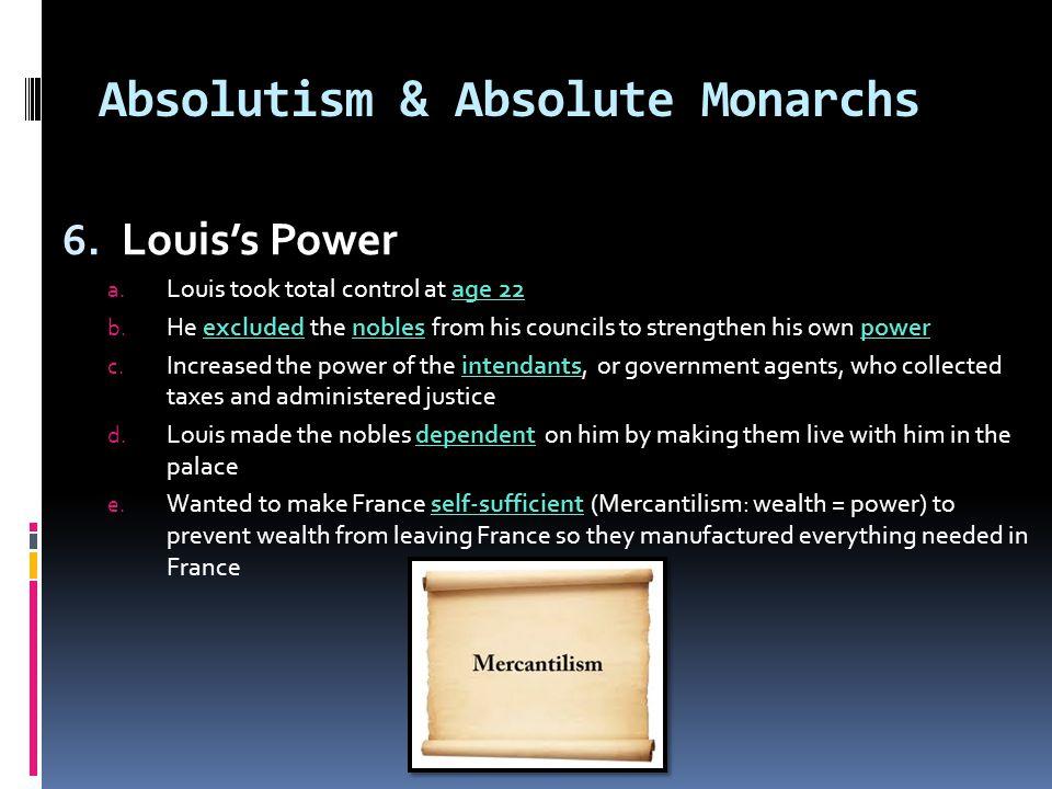Absolutism & Absolute Monarchs 5.Louis XIV (14 th ) a.