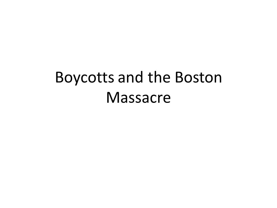 Boycotts and the Boston Massacre