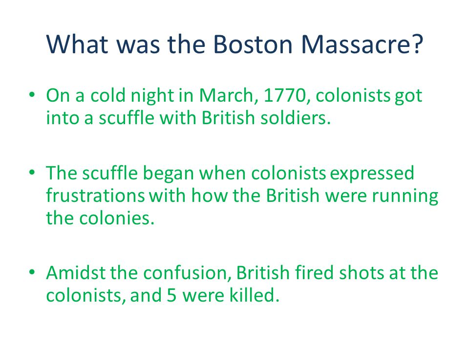 How did the Boston Massacre affect the Colonists.