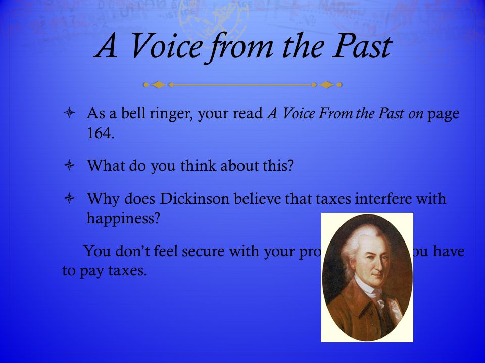 A Voice from the Past  As a bell ringer, your read A Voice From the Past on page 164.  What do you think about this?  Why does Dickinson believe th