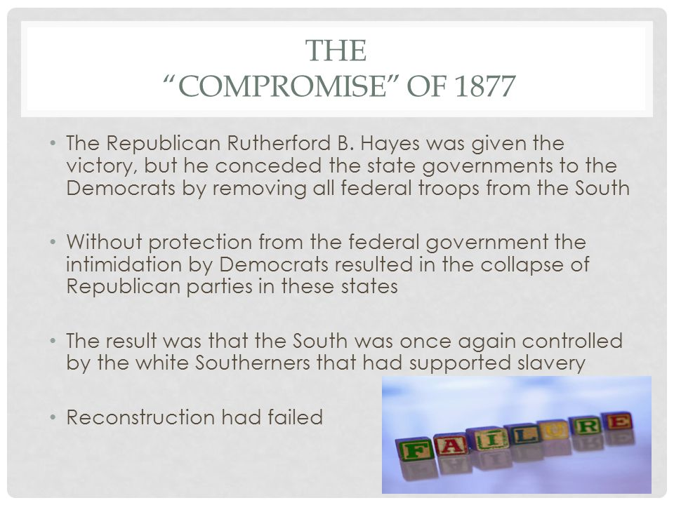 THE COMPROMISE OF 1877 The Republican Rutherford B.