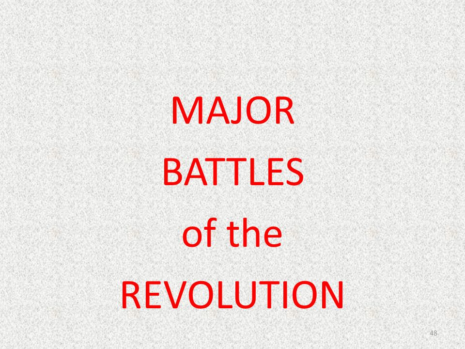 MAJOR BATTLES of the REVOLUTION 48