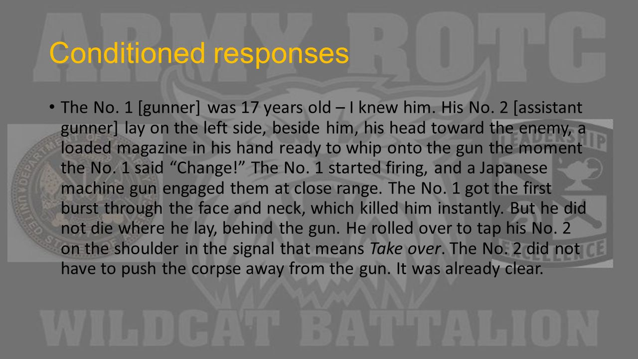 Conditioned responses The No. 1 [gunner] was 17 years old – I knew him.