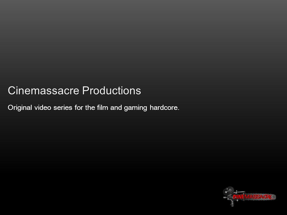 Cinemassacre Productions Original video series for the film and gaming hardcore.