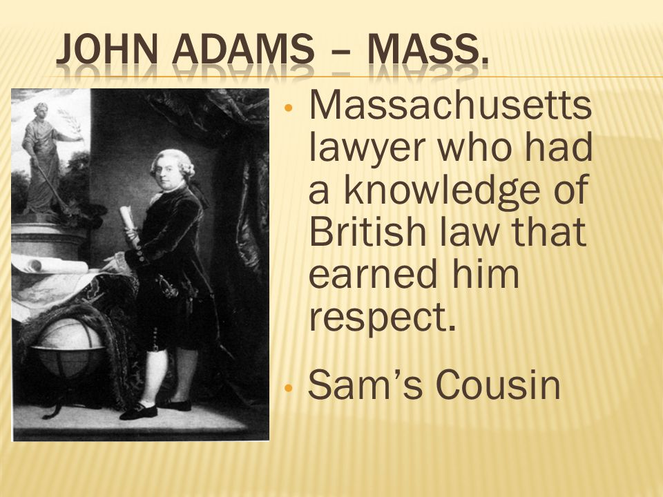 Massachusetts lawyer who had a knowledge of British law that earned him respect. Sam's Cousin