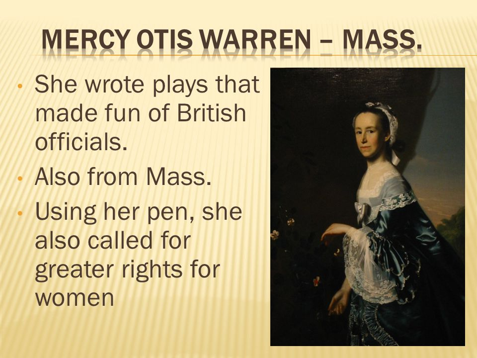 She wrote plays that made fun of British officials.