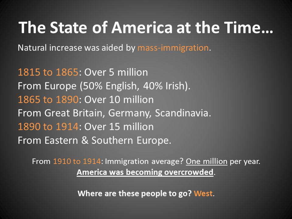 The State of America at the Time… Natural increase was aided by mass-immigration.