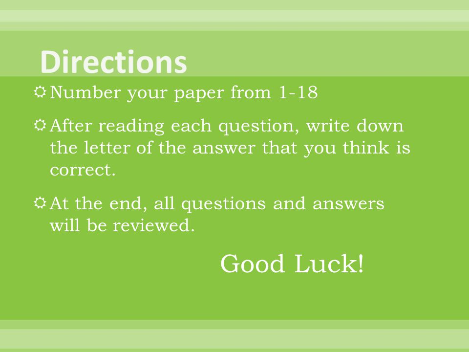  Number your paper from 1-18  After reading each question, write down the letter of the answer that you think is correct.
