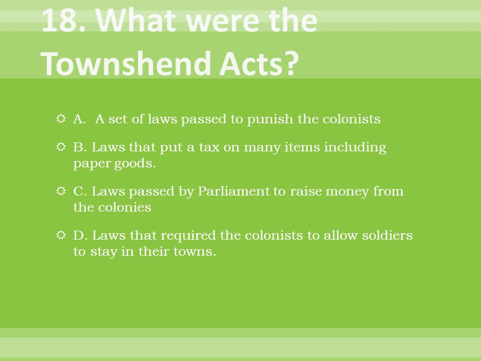 A. A set of laws passed to punish the colonists  B.