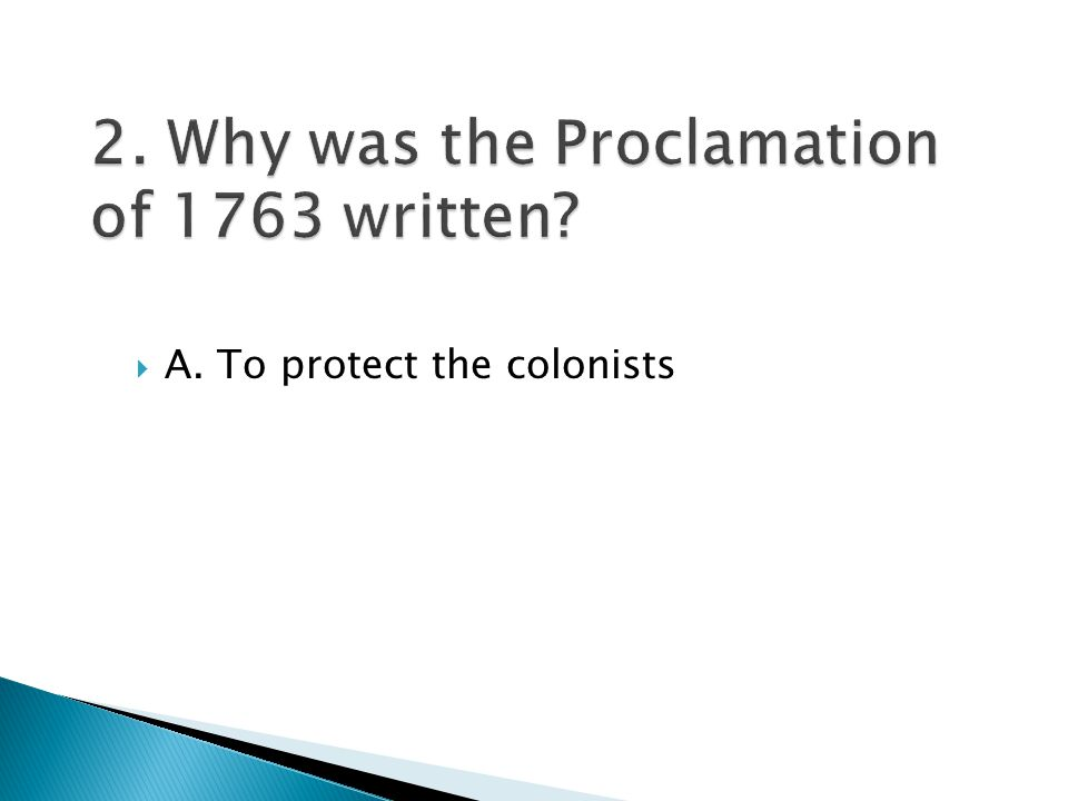  A. To protect the colonists