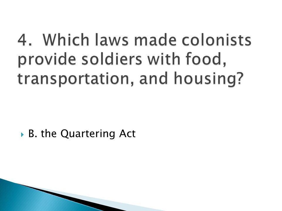 B. the Quartering Act