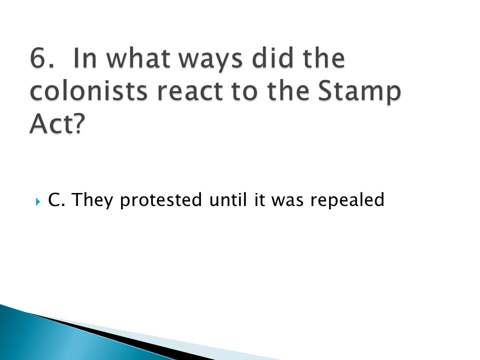  C. They protested until it was repealed