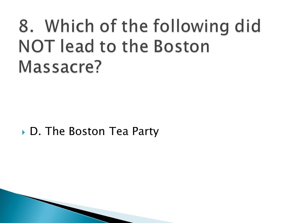  D. The Boston Tea Party