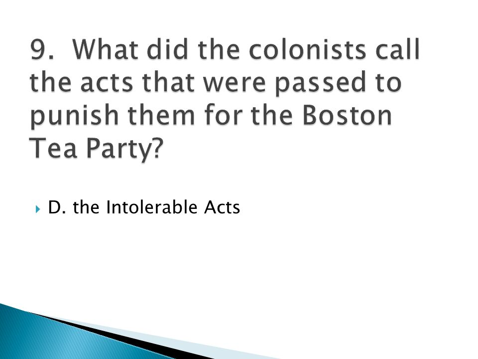  D. the Intolerable Acts