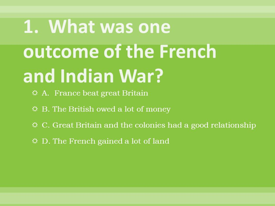  A. France beat great Britain  B. The British owed a lot of money  C.