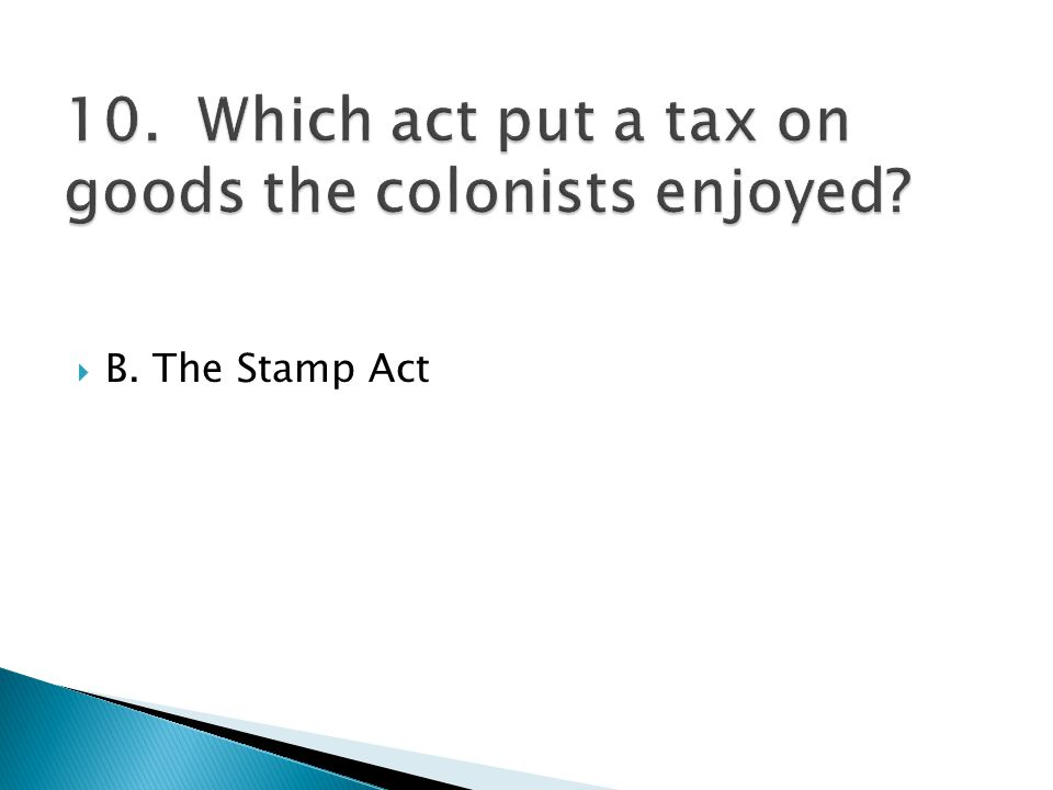  B. The Stamp Act