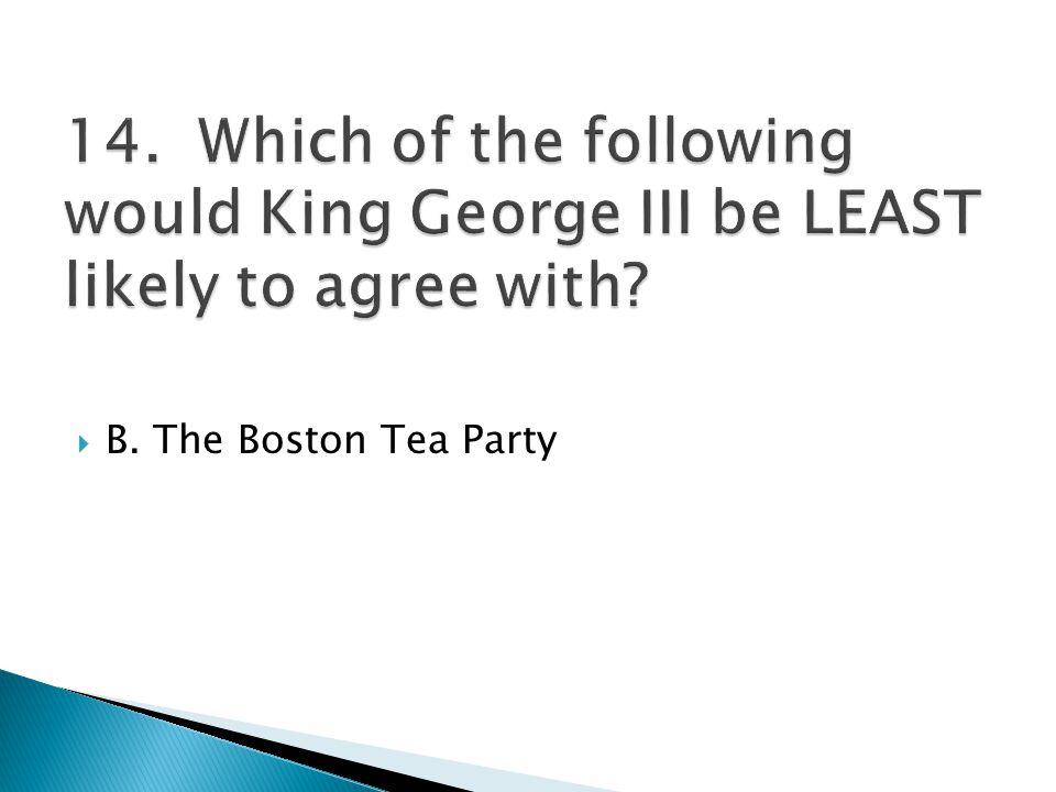 B. The Boston Tea Party
