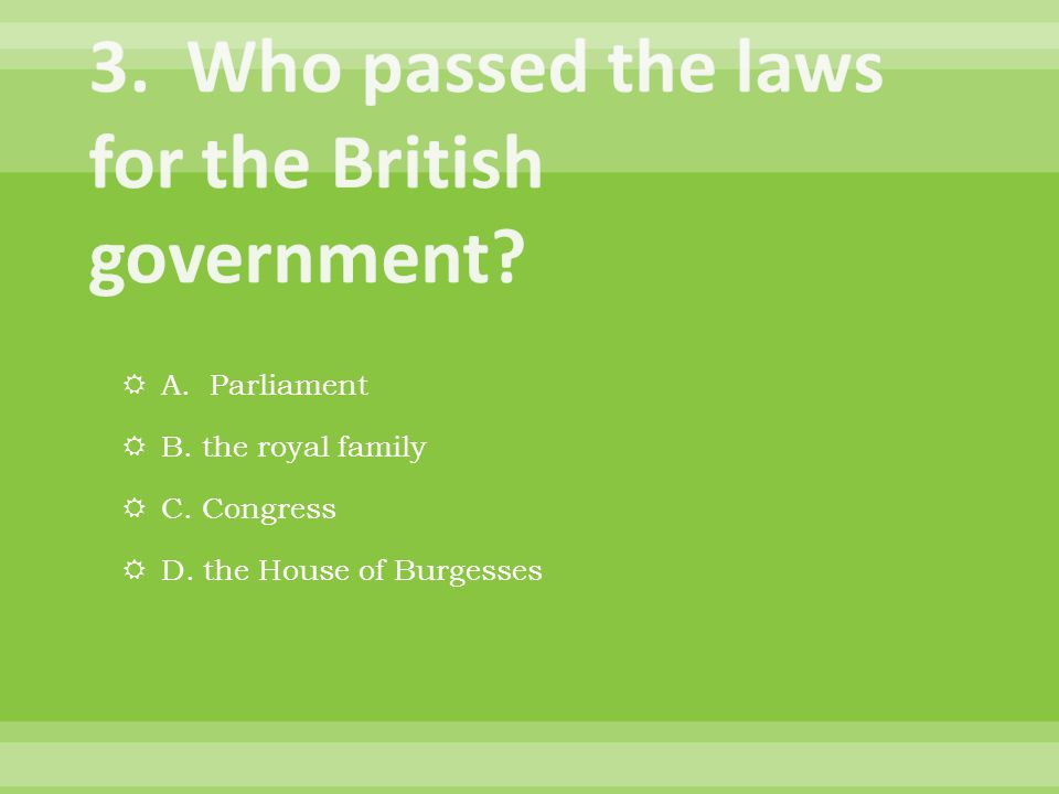  A. the Stamp Act  B. the Quartering Act  C. the Coercive Acts  D. the Proclamation of 1763