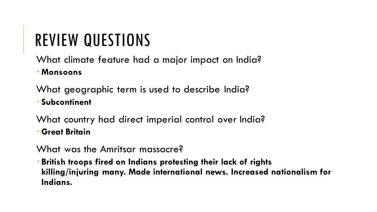 REVIEW QUESTIONS What climate feature had a major impact on India.