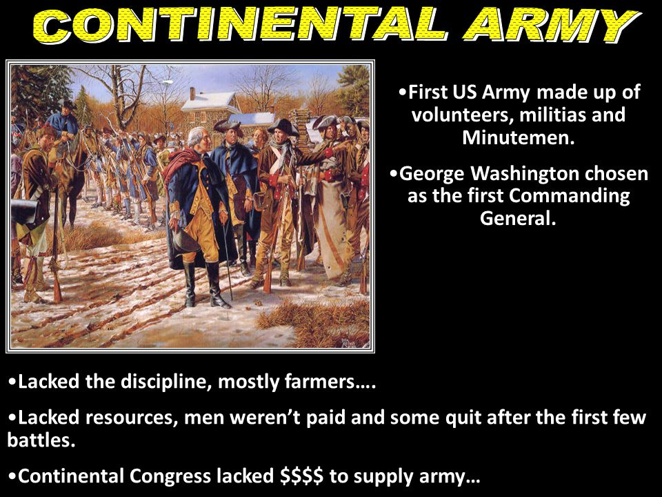 First US Army made up of volunteers, militias and Minutemen.