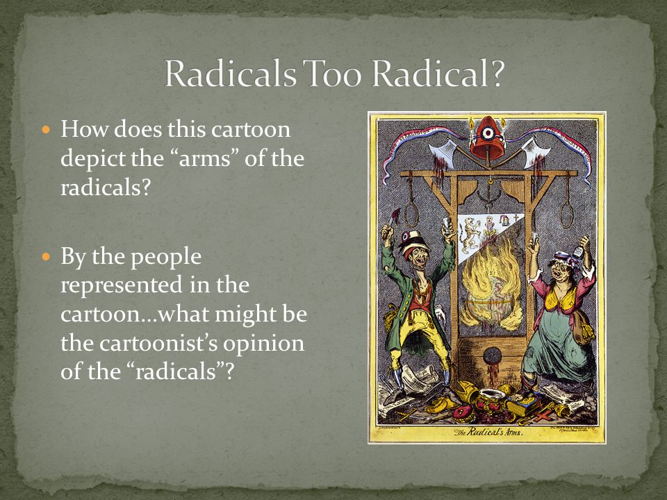 How does this cartoon depict the arms of the radicals.