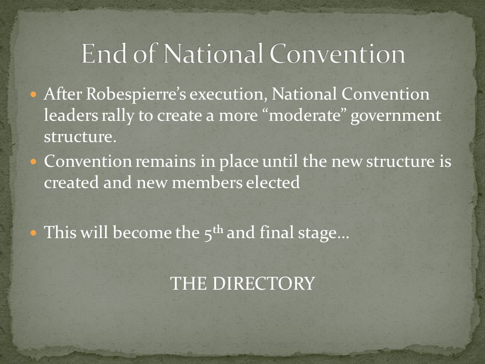 After Robespierre's execution, National Convention leaders rally to create a more moderate government structure.