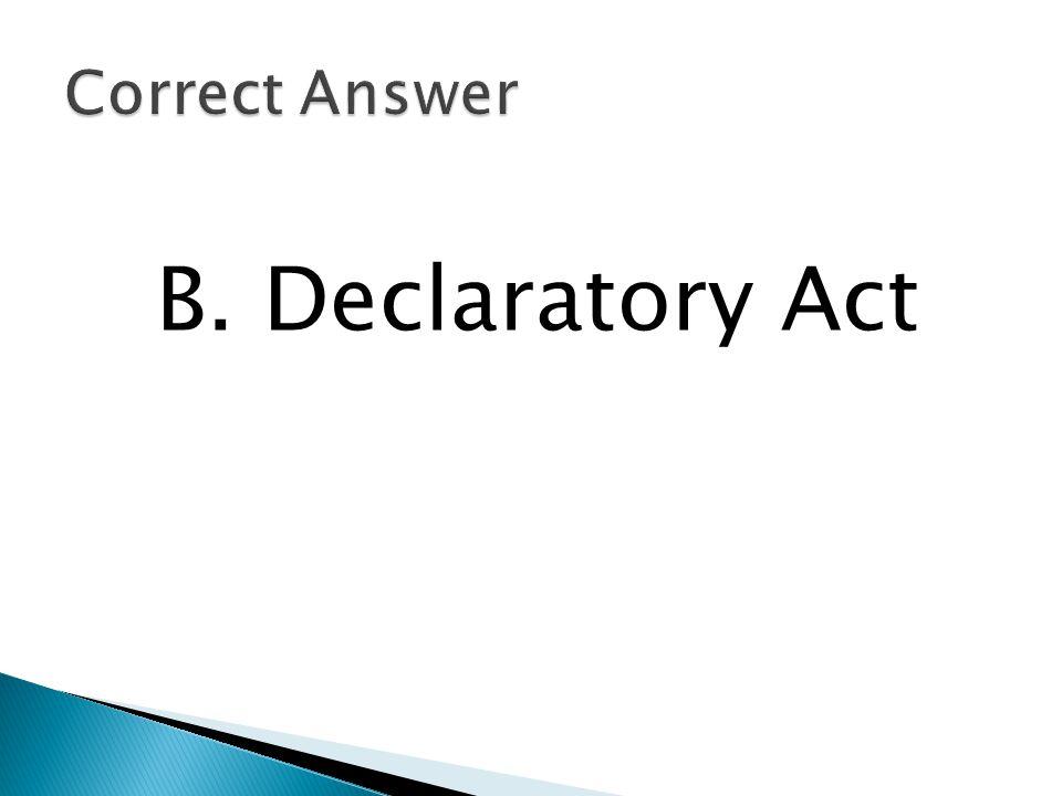 B. Declaratory Act