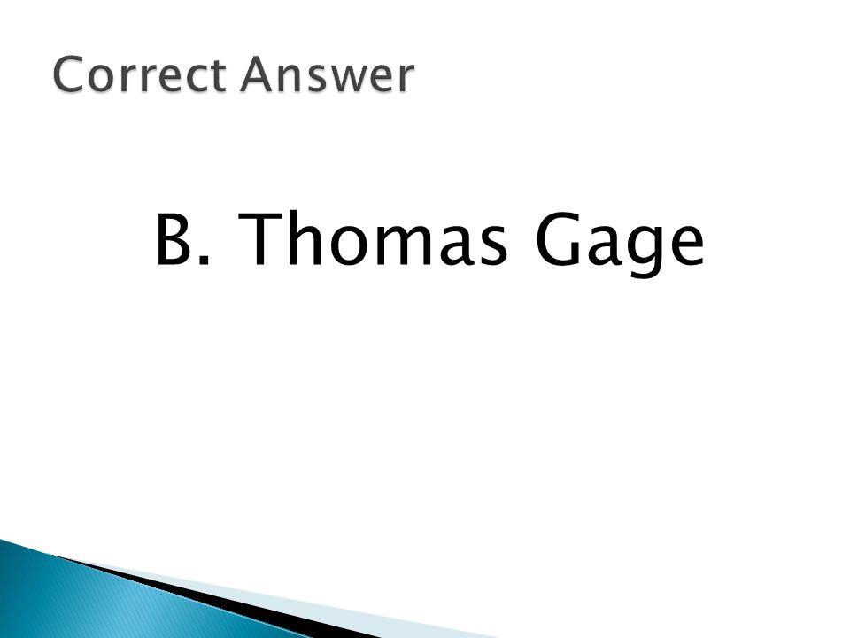 B. Thomas Gage