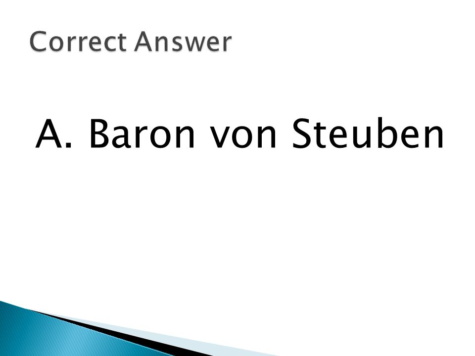 A. Baron von Steuben