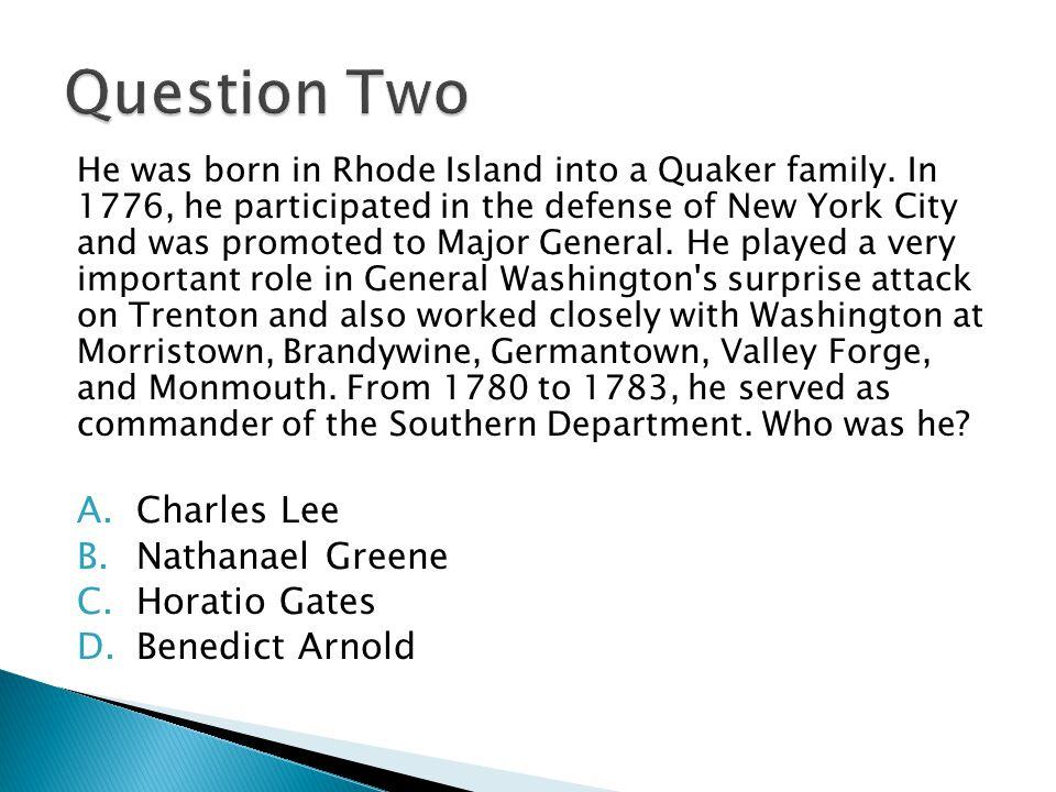 He was born in Rhode Island into a Quaker family.