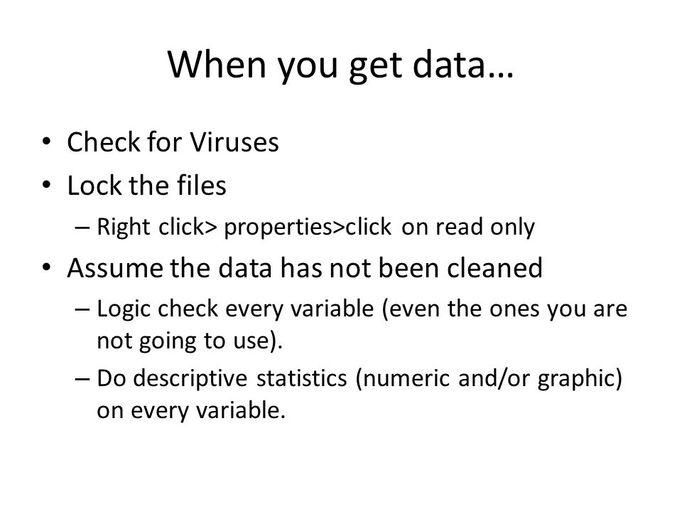 Cleaning up data Do nothing by hand.