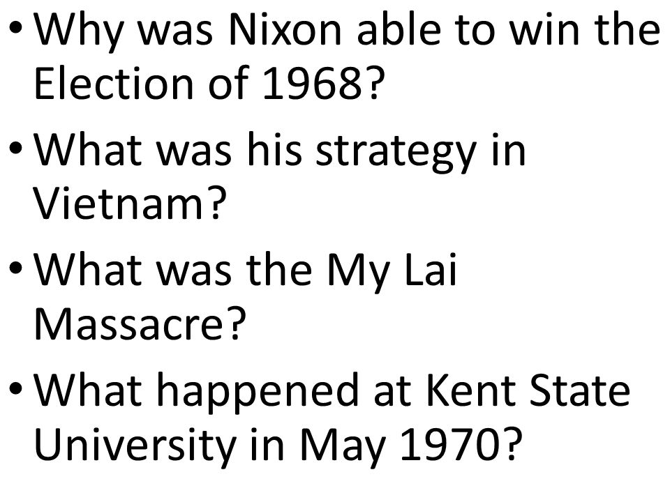 Why was Nixon able to win the Election of 1968. What was his strategy in Vietnam.