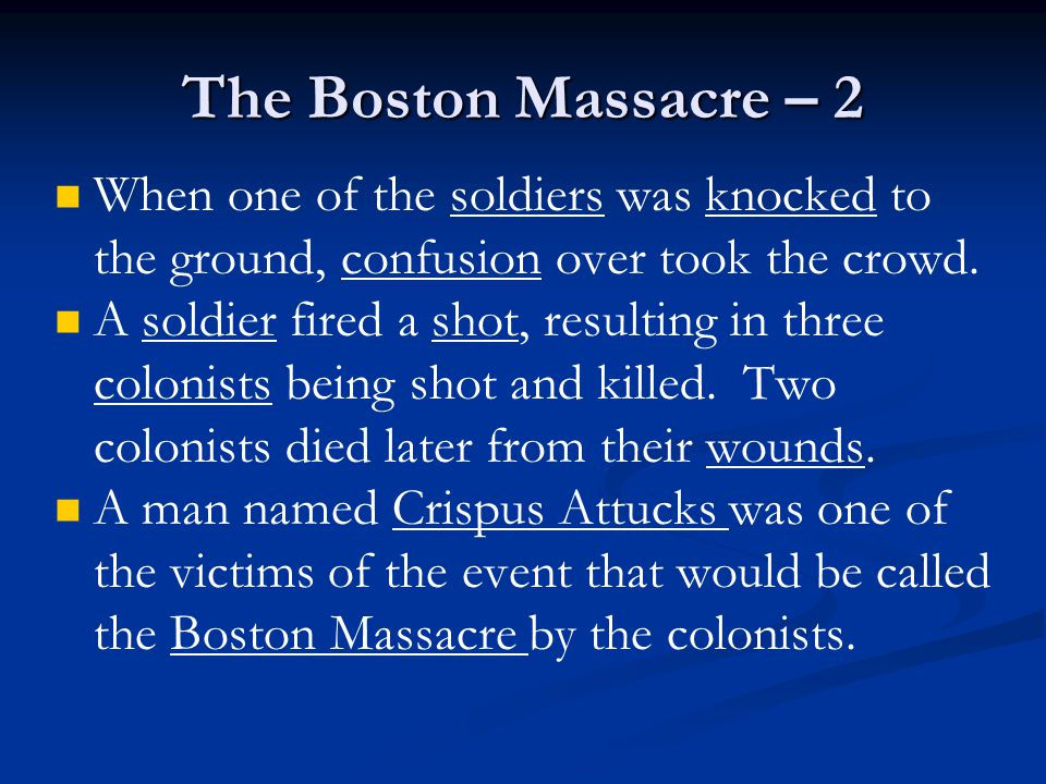 The Boston Massacre – 2 When one of the soldiers was knocked to the ground, confusion over took the crowd.