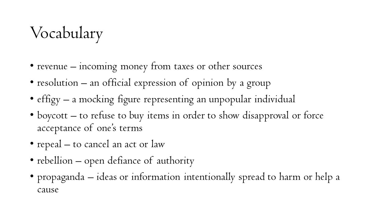 Vocabulary revenue – incoming money from taxes or other sources resolution – an official expression of opinion by a group effigy – a mocking figure re