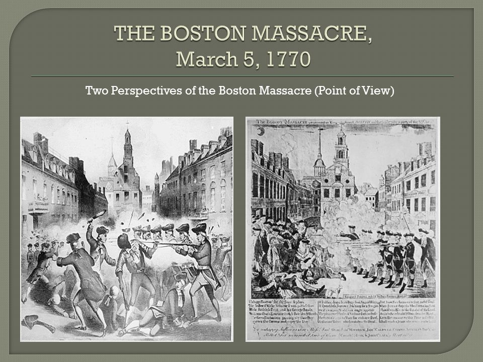 Two Perspectives of the Boston Massacre (Point of View)