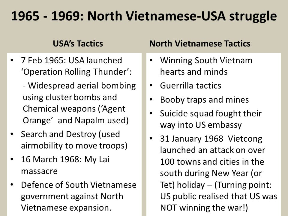 1965 - 1969: North Vietnamese-USA struggle USA's Tactics 7 Feb 1965: USA launched 'Operation Rolling Thunder': - Widespread aerial bombing using clust
