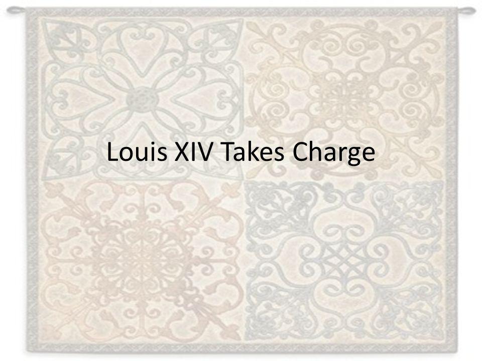 Louis XIV Takes Charge