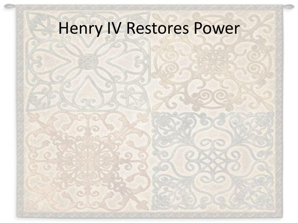 Henry IV Restores Power