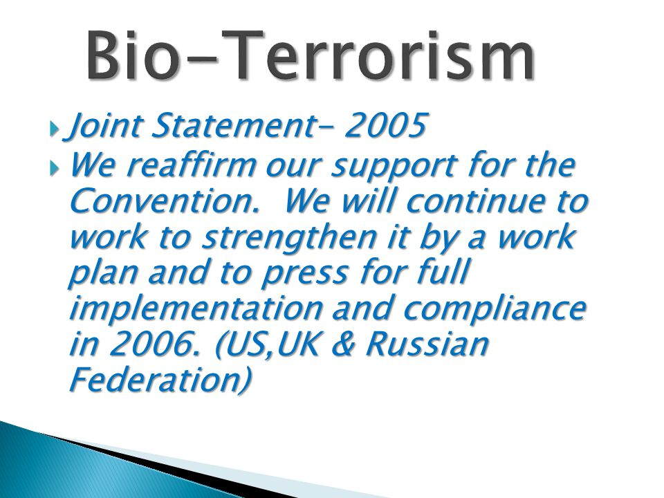  Joint Statement- 2005  We reaffirm our support for the Convention.