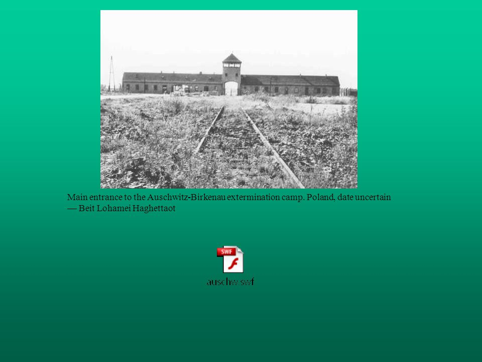 Main entrance to the Auschwitz-Birkenau extermination camp.