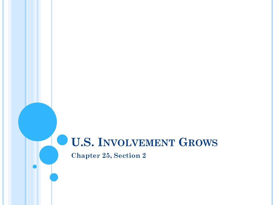 U.S. I NVOLVEMENT G ROWS Chapter 25, Section 2