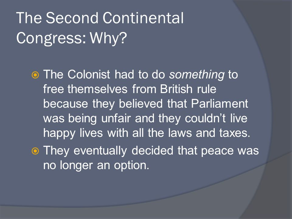 The Second Continental Congress: Why.