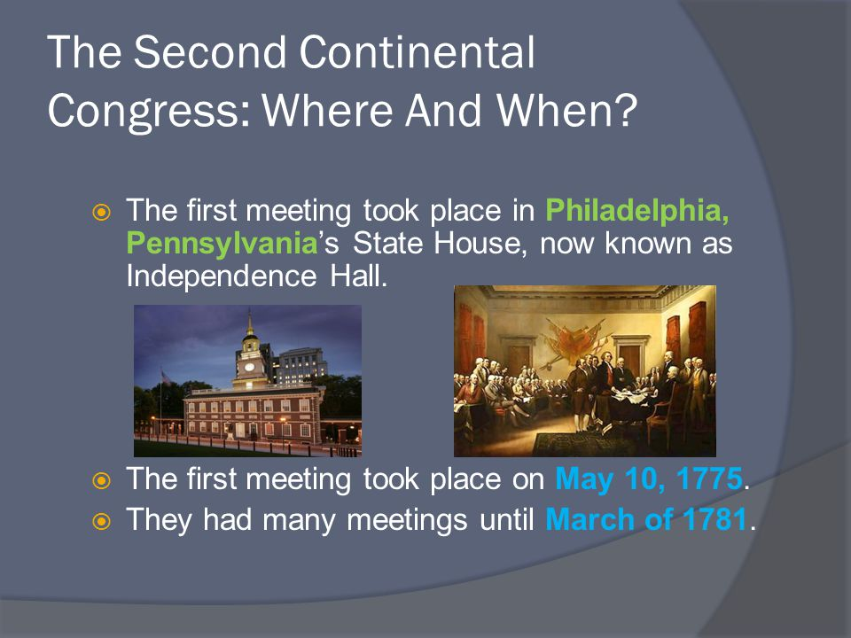 The Second Continental Congress: Where And When.