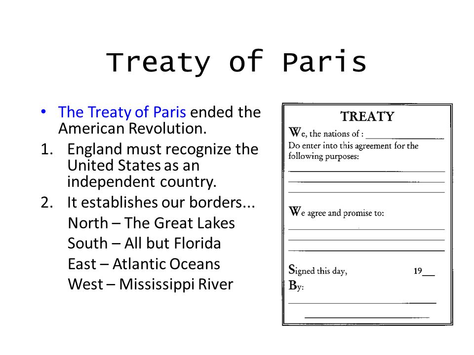 Treaty of Paris The Treaty of Paris ended the American Revolution.