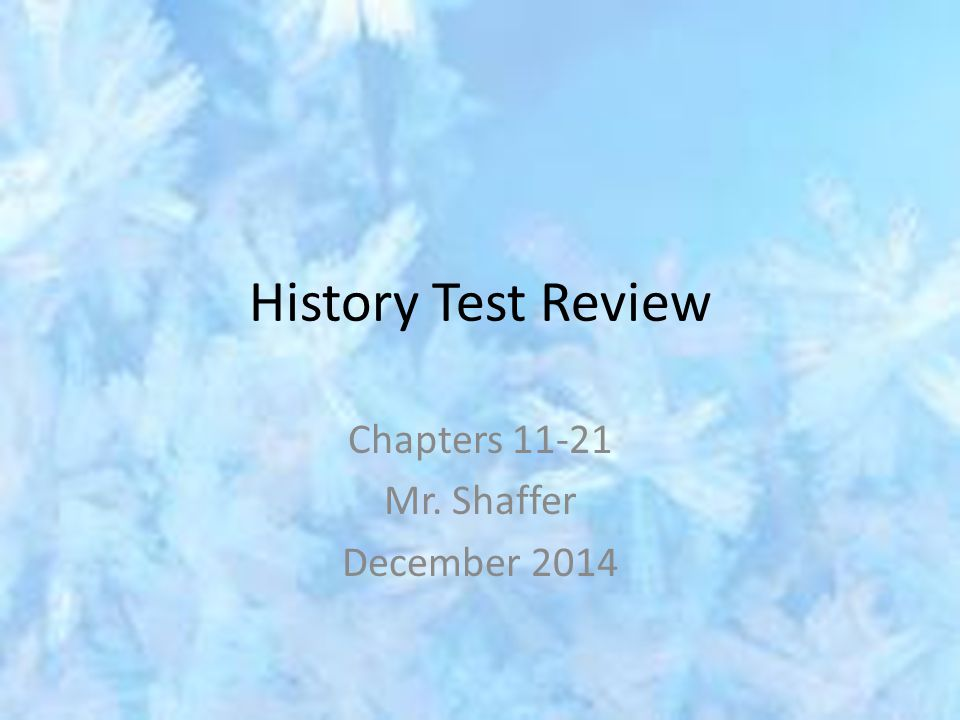 History Test Review Chapters 11-21 Mr. Shaffer December 2014