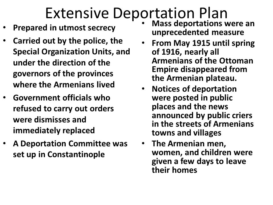 Extensive Deportation Plan Prepared in utmost secrecy Carried out by the police, the Special Organization Units, and under the direction of the govern