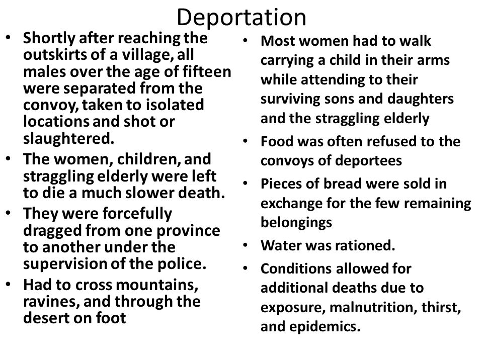 Deportation Shortly after reaching the outskirts of a village, all males over the age of fifteen were separated from the convoy, taken to isolated loc